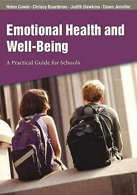 Emotional Health and Well-Being: A Practical Guide for Schools by Helen Cowie (E