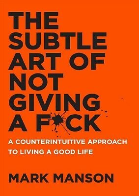 The Subtle Art of Not Giving a Fuck A Counterintuitive Approach to Living |P-d-f