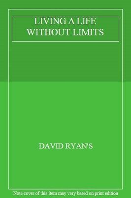 Living A Life Without Limits,David Ryan's