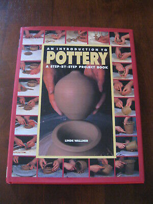 An Introduction to Pottery: A Step by Step Project:  Hard Cover Book:  Preloved