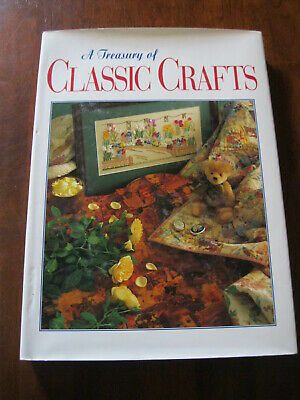 A Treasury of Classic Crafts:Inc: Heirloom Sewing/ Silk Ribbon:  1995:Preloved