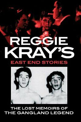 Reggie Kray's East End Stories: The lost memoirs of the gangla ,.9781847444554