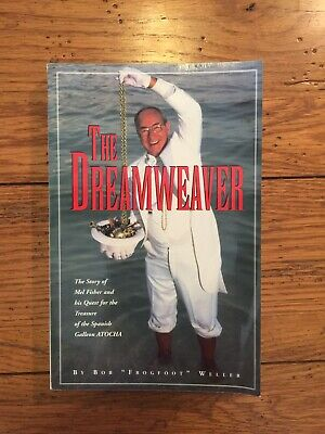 Signed Book The Dreamweaver Story of Mel Fisher & Atocha Weller Key West (36)