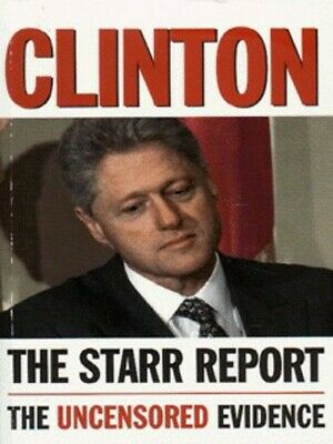 Clinton: the Starr report : referral to the United States House of Amazing Value