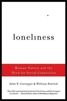 Loneliness : Human Nature and the Need for Social Connection, Paperback by Ca...