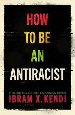 How To Be an Antiracist by Ibram X. Kendi 9781847925992