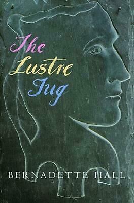 The Lustre Jug by Bernadette Hall (English) Paperback Book Free Shipping!