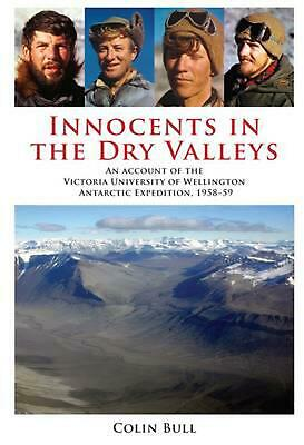 Innocents in the Dry Valleys: An Account of the Victoria University of Wellingto