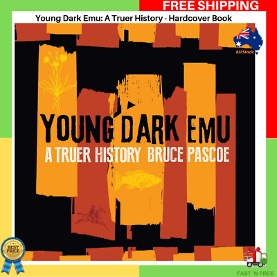 NEW Young Dark Emu A Truer History By Bruce Pascoe - Hardcover Book - FREE SHIP