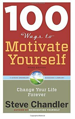 100 Ways to Motivate Yourself, Third Edition: Change Your Life Forever by Cha…