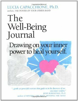 The Well Being Journal: Drawing upon Your Inner Power to Heal Yourself by Cap…