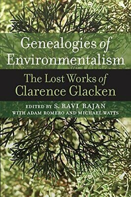 Genealogies of Environmentalism: The Lost Works of Clarence Glacken by Glacke…