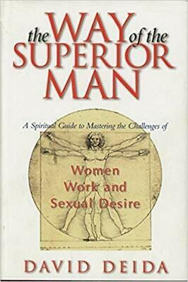 The Way of the Superior Man : A Spiritual Guide to Mastering the Challenges o…