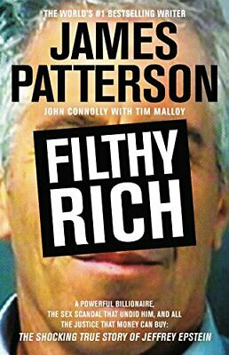 Filthy Rich: A Powerful Billionaire, the Sex Scandal that Undid Him, and All…