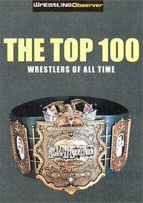 Top 100 Pro Wrestlers of All Time by Molinaro, John Marek, Jeff Meltzer, Dave