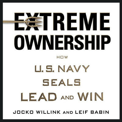 Extreme Ownership: How U.S Navy SEALs Lead and Win by JOCKO WILLINK -new edition