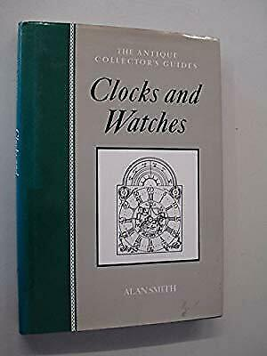 Clocks and Watches (Antique Collectors Guides), Smith, Prof. Alan, Used; Good Bo