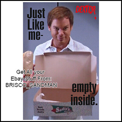 "Fridge Fun Refrigerator Magnet DEXTER ""JUST LIKE ME--EMPTY INSIDE""- Horror"