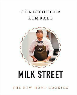 The Milk Street : The New Home Cooking by Christopher Kimball Hardcover NEW