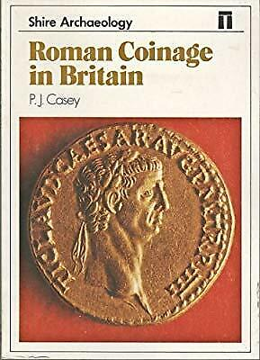 Roman Coinage in Britain (Shire Archeaology), Casey, P. J., Used; Good Book