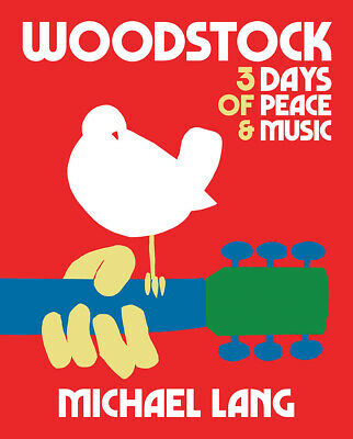 Woodstock: Three Days Of Peace And Music By Michael Lang  The Official Book $Ave