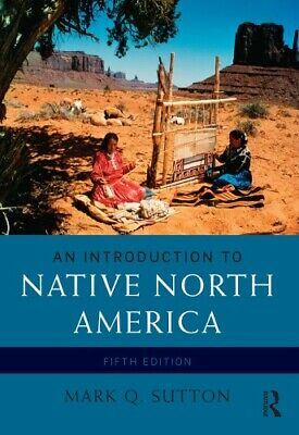 [P.D.F] An Introduction to Native North America 5th Edition By Mark Q. Sutton