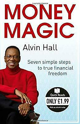Money Magic: Seven simple steps to true financial freedom (Quick Reads), Hall, A