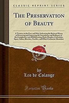 The Preservation of Beauty: A Treatise on the Face ... | Buch | Zustand sehr gut