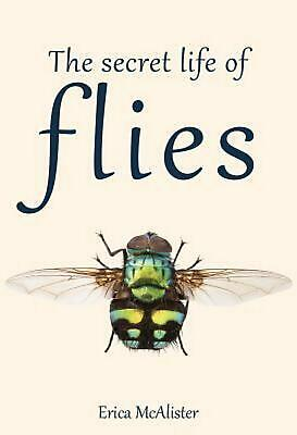 The Secret Life of Flies by Erica McAlister (English) Hardcover Book Free Shippi