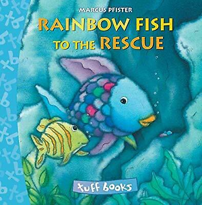 The Rainbow Fish to the Rescue Tuff Book (Tuff Books), Pfister, Marcus, Used; Go
