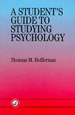 The Students Guide to Studying Psychology, Heffernan, Thomas M., Used; Good Book