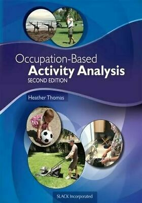 [P.D.F] Occupation-Based Activity Analysis 2nd Edition by Heather Thomas PhD OTR