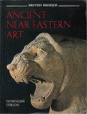 Ancient Near Eastern Art, Collon, Dominique, Used; Good Book