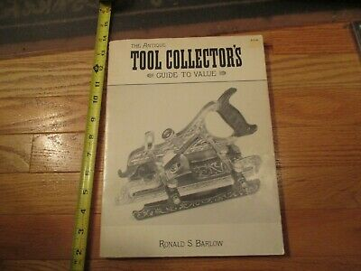 The Antique Tool Collectors Guide to Value by Ronald S Barlow Book