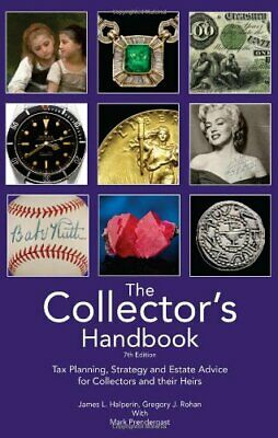The Collector's Handbook: Tax Planning, Strategy, and... by James L. Halperin; G