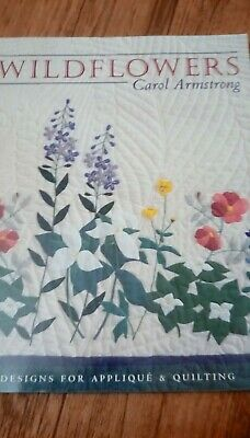 Wildflowers: Designs for Applique & Quilting: By Carol Armstrong / Quilt Pattern