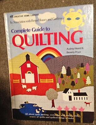 The Complete Guide to Quilting by Audrey Heard and Beverly Pryor 1974, Hardcover