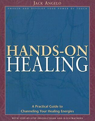 Hands-on Healing: A Practical Guide to Channeling Your Healing Energies Anglais