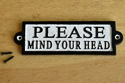 Cast iron vintage style PLEASE MIND YOUR HEAD sign plaque door arch gate bw