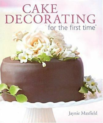 Cake Decorating for the first time® Maxfield, Jaynie Paperback Used - Very Good