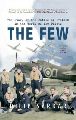 The Few: The Story of the Battle of Britain in the Words of the P...
