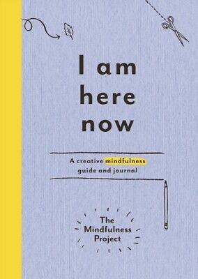 I am Here Now: A Creative Mindfulness Guide and Journal (Paperbac...
