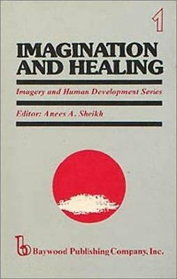 Imagination and Healing (Imagery and Human Development Series)  Paperback Used