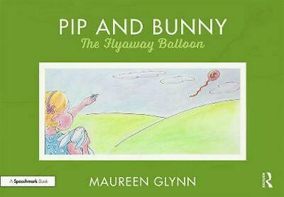Pip and Bunny: Pip and the Flyaway Balloon by Maureen Glynn Paperback Book Free