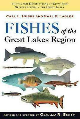 Fishes of the Great Lakes Region, Revised Edition by Karl F. Lagler (English) Pa