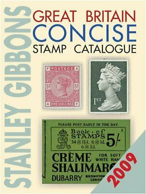 Great Britain Concise Stamp Catalogue 2009,Hugh Jefferies