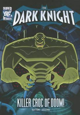 The Dark Knight:Batman and the Killer Croc of Doom! Sutton, Laurie S Paperback