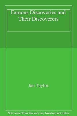 Famous Discoveries and Their Discoverers,Ian Taylor