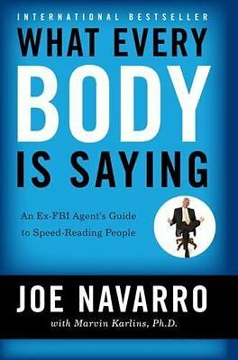 What Every BODY is Saying: An Ex-FBI Agent's Guide to Speed-Reading People by N