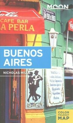 Moon Buenos Aires, Paperback by Mills, Nicholas, Brand New, Free P&P in the UK